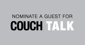 Nominate a guest for Couch Talk
